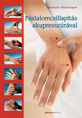 Marlene Weinmann: Fájdalomcsillapítás akupresszurával PDF