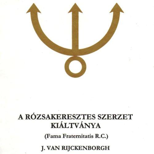 Jan Van Rijckenborgh: A rózsakeresztes szerzet kiáltványa PDF