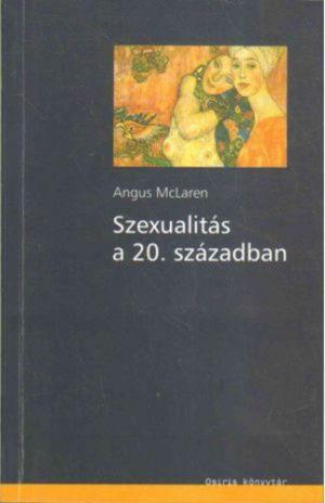 Angus McLaren: Szexualitás a 20. században PDF