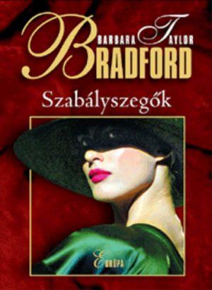 Barbara Taylor Bradford: Szabályszegők