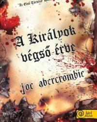 Joe Abercrombie: A királyok végső érve PDF