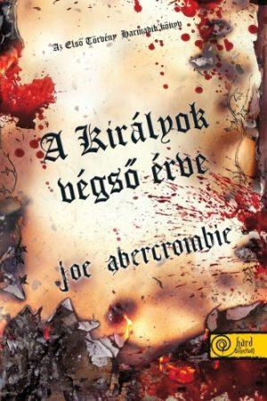 Joe Abercrombie: A királyok végső érve