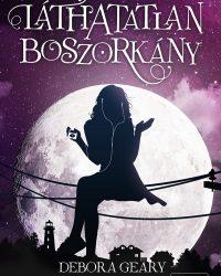 Debora Geary: Láthatatlan boszorkány PDF