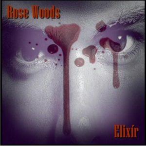 Rose Woods: Elixir