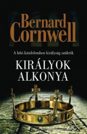 Bernard Cornwell: Királyok alkonya
