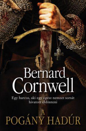Bernard Cornwell: A pogány hadúr