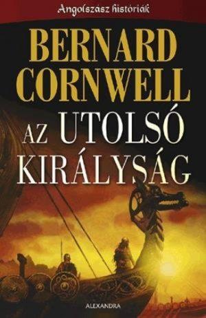 Bernard Cornwell: Az utolsó királyság