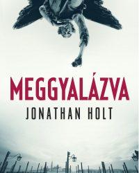 Jonathan Holt: Meggyalázva PDF