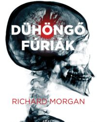 Richard Morgan – Takeshi Kovacs: Dühöngő fúriák PDF