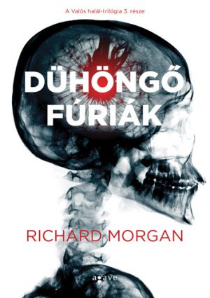 Richard Morgan - Takeshi Kovacs: Dühöngő fúriák